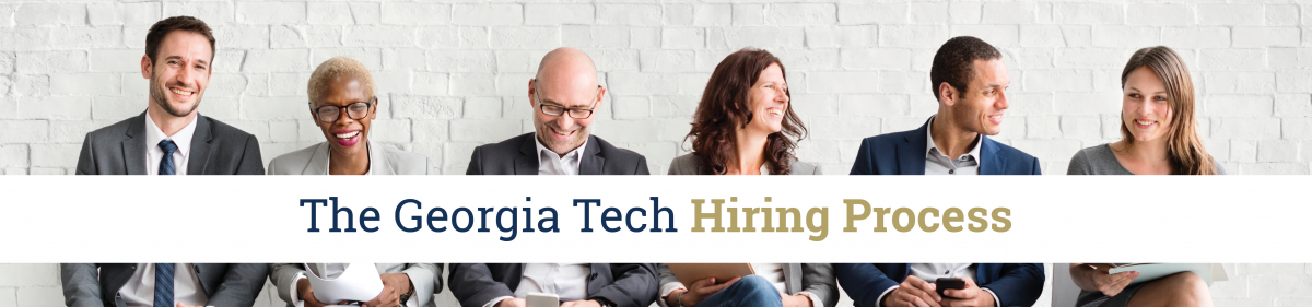 The Georgia Tech Hiring Process